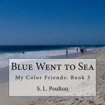 Blue Went to Sea, a children's book on Amazon.com