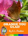 Orange You Glad Children's ebook on Amazon!